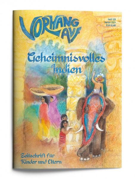 VORHANG AUF Heft 128 Geheimnisvolles Indien