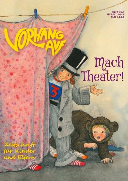 VORHANG AUF Heft 120 Mach Theater!