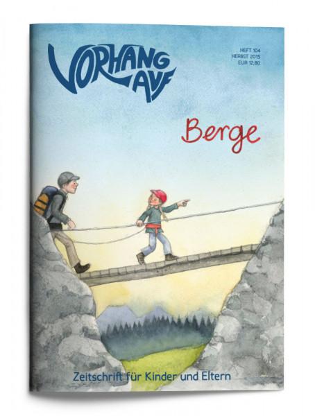 VORHANG AUF Heft 104 Berge