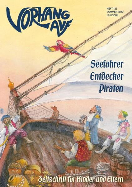 VORHANG AUF Heft 123 Seefahrer, Entdecker, Piraten